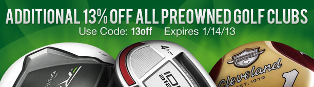 Take An Additional 13% Off All Preowned Golf Clubs
