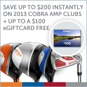 Save up to $200 Instantly on 2013 Cobra AMP Clubs + Up to a $100 eGiftCard Free