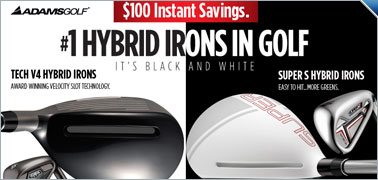 $100 Instant Rebate on Adams Tech V4 and Super S Hybrid Iron Sets
