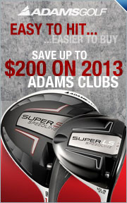 Save up to $200 on Select 2013 Adams Clubs