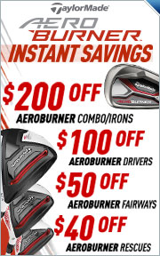 Instant Savings On TaylorMade AeroBurner Golf Clubs
