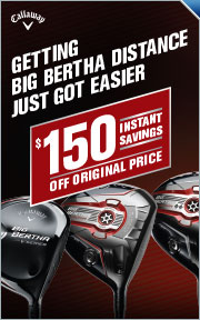 Callaway Price Drops -- Save up to $150 Off Original Price