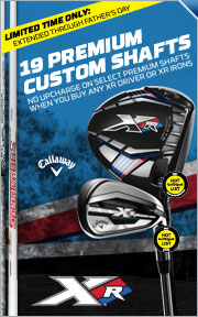 XR Shaft Promotion - No upcharge on select premium shafts when you buy any Callaway XR or XR Irons