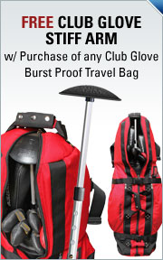 Free Club Glove Stiff Arm w/ Purchase of Any Club Glove Burst Proof or Last Bag Travel Bag