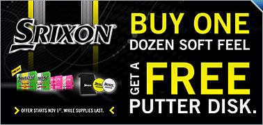 Free Putter Disk With Purchase of Any Srixon Soft Feel Golf Ball Dozens