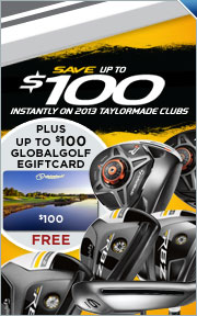 Save Up to $100 Instantly on 2013 TaylorMade Clubs + Up to a $100 Gift Card Free